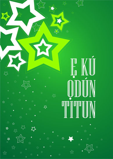 Picture of E KU ODUN TITUN